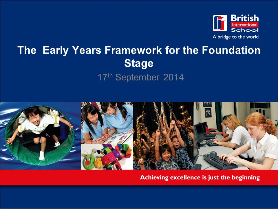 The Early Years Framework for the Foundation Stage 17 th September 2014