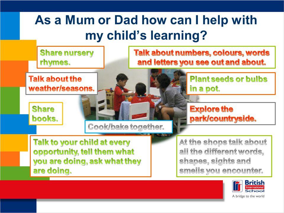 As a Mum or Dad how can I help with my child's learning?