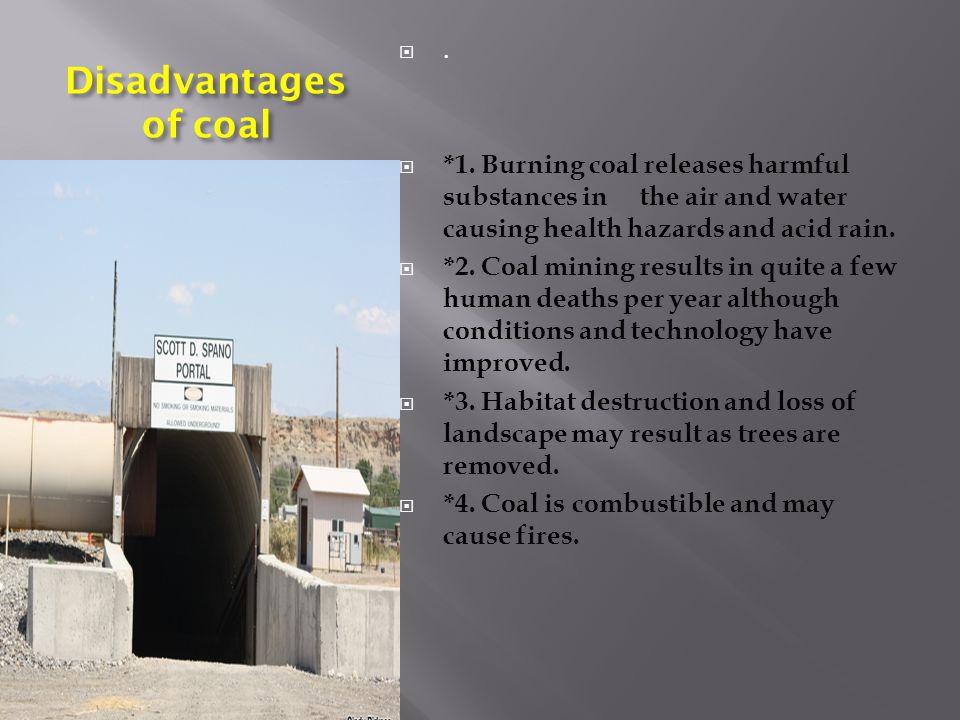 Disadvantages of coal .  *1.