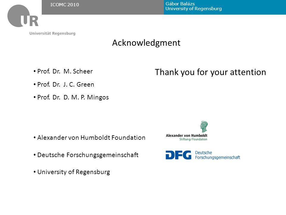 Gábor Balázs University of Regensburg ICOMC 2010 Acknowledgment Prof.