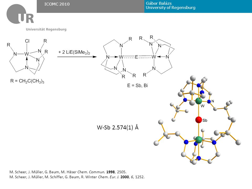 Gábor Balázs University of Regensburg ICOMC 2010 13 C NMR δ = 319.4 ppm (W≡C) W(1)-C(19) 1.813(1)Å
