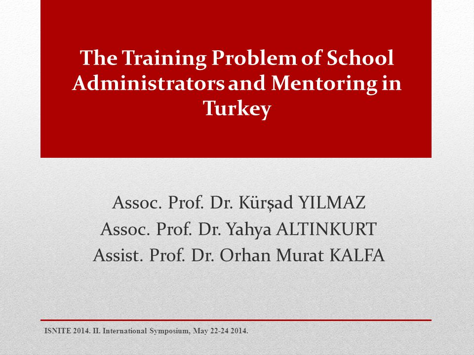 The Training Problem of School Administrators and Mentoring in Turkey Assoc.