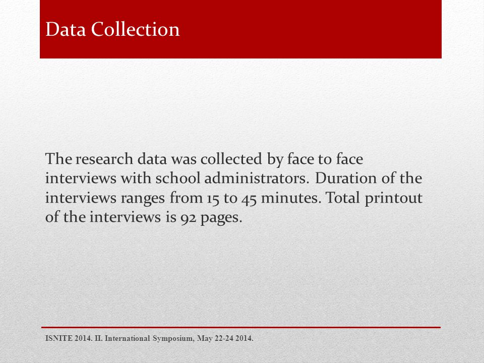 The research data was collected by face to face interviews with school administrators.
