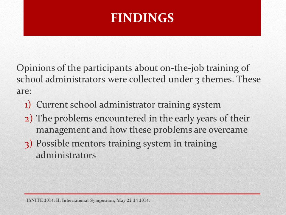 Opinions of the participants about on-the-job training of school administrators were collected under 3 themes.