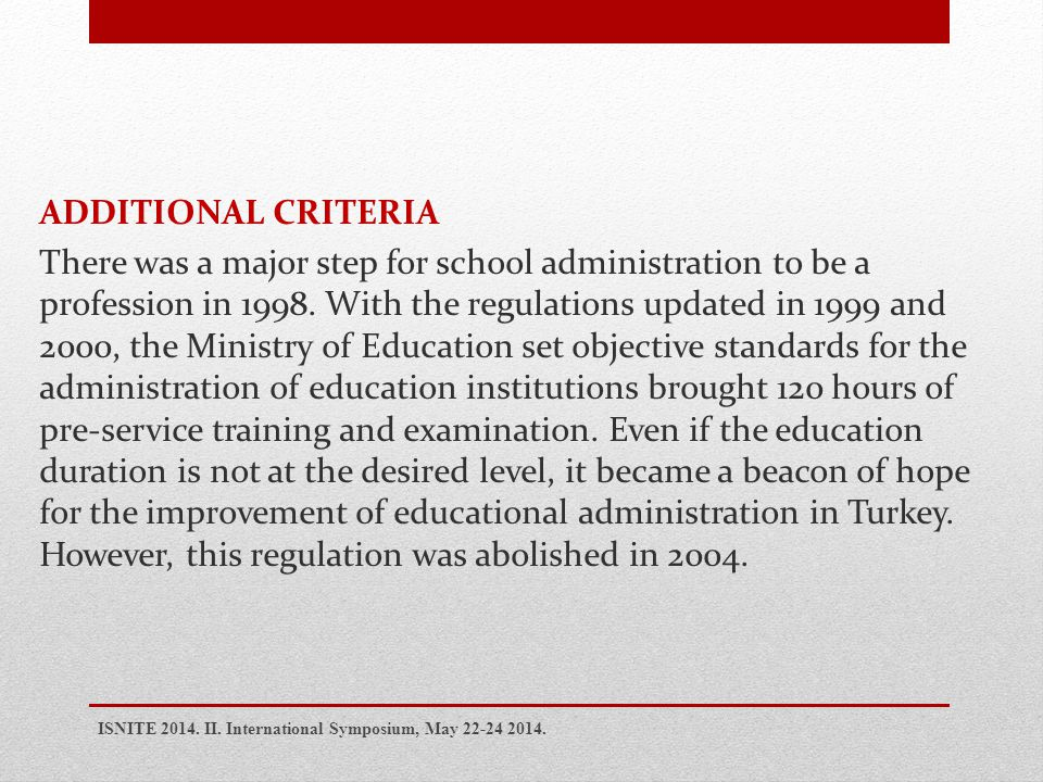 ADDITIONAL CRITERIA There was a major step for school administration to be a profession in 1998.