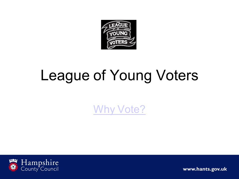 League of Young Voters Why Vote
