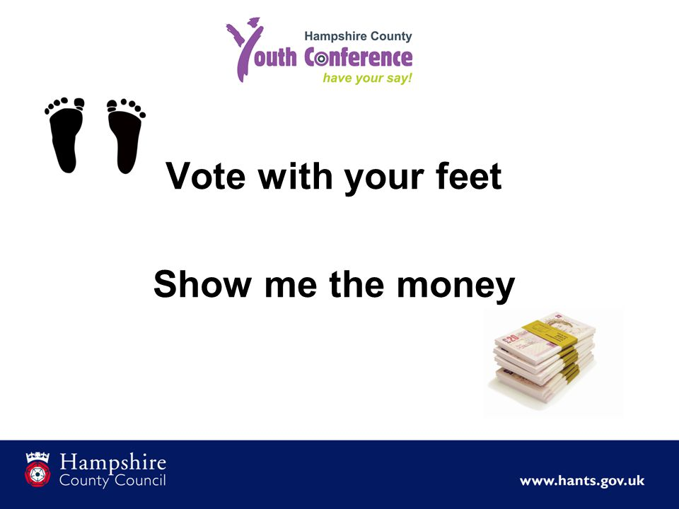 Vote with your feet Show me the money