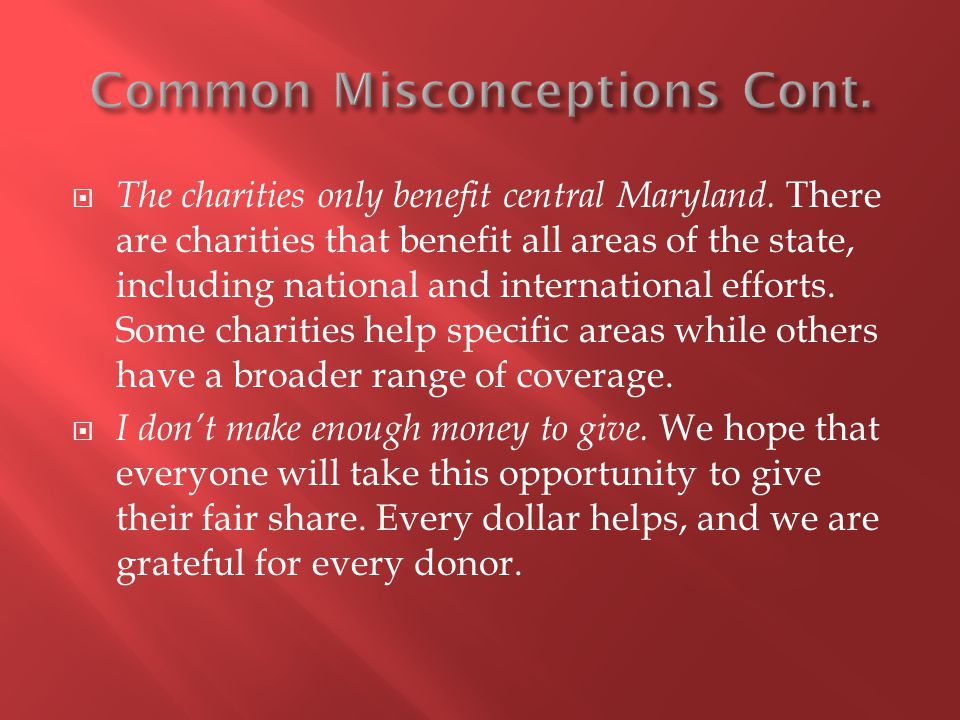  The charities only benefit central Maryland.
