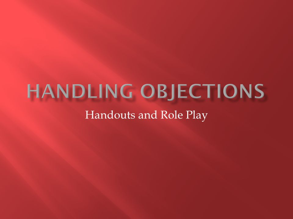 Handouts and Role Play