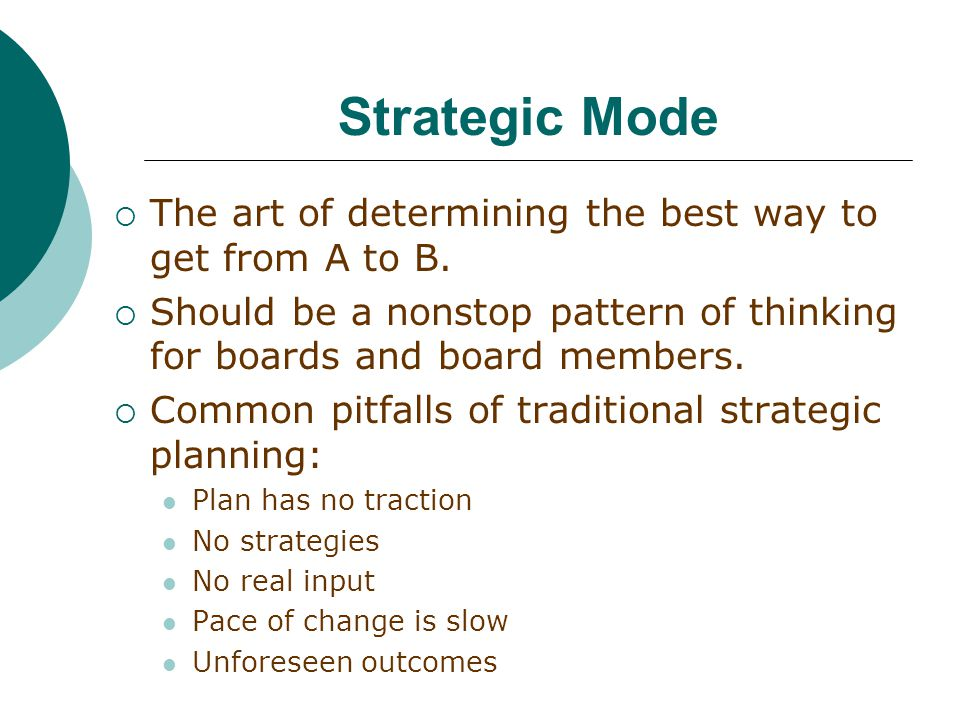 Strategic Mode  The art of determining the best way to get from A to B.