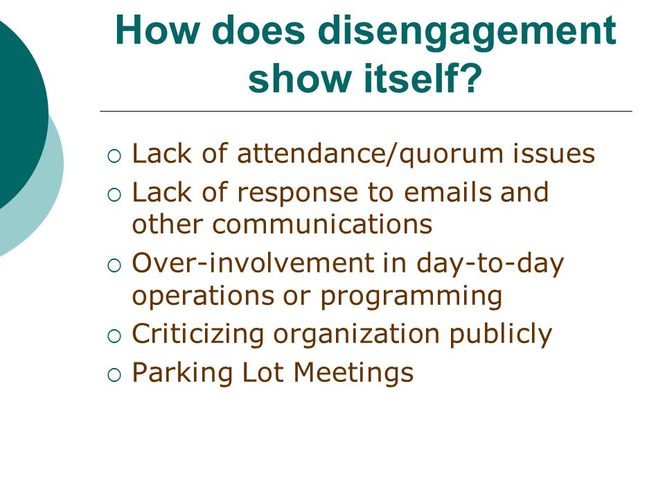 How does disengagement show itself.