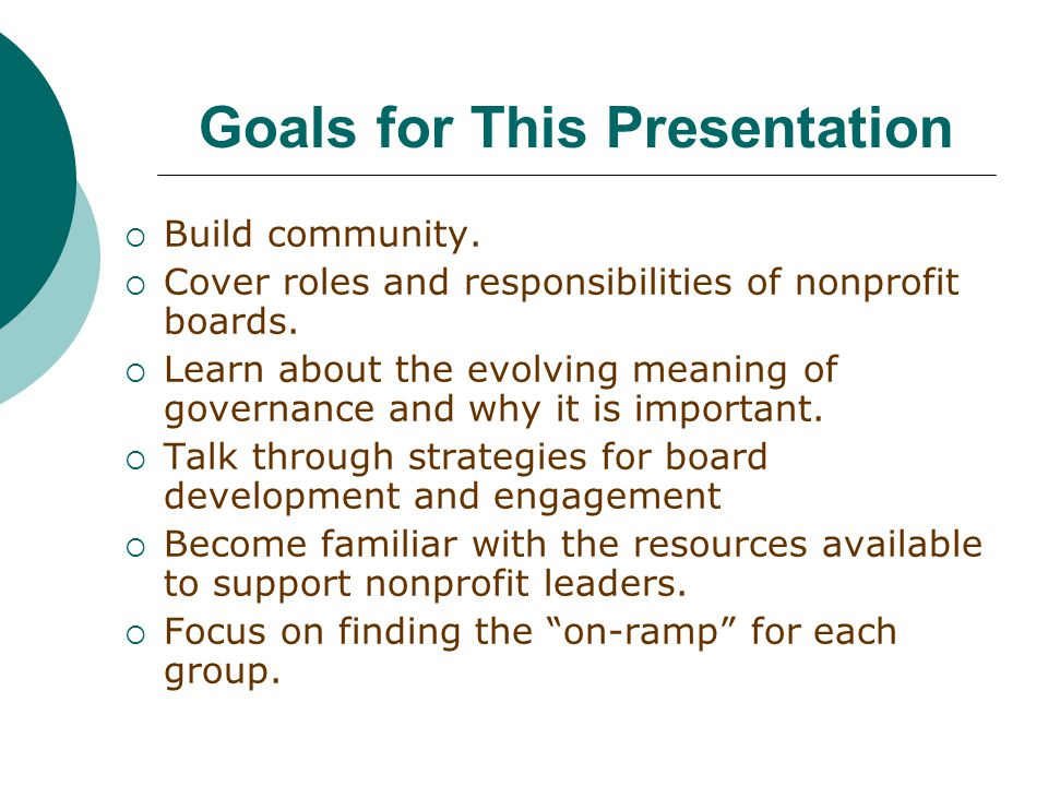 Goals for This Presentation  Build community.
