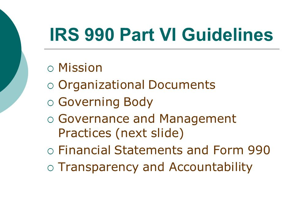 IRS Governance and Management Policies Executive Compensation Conflict of Interest Investments Fundraising Board Minutes and Records Document Retention/Destruction Ethics and Whistleblower Policy