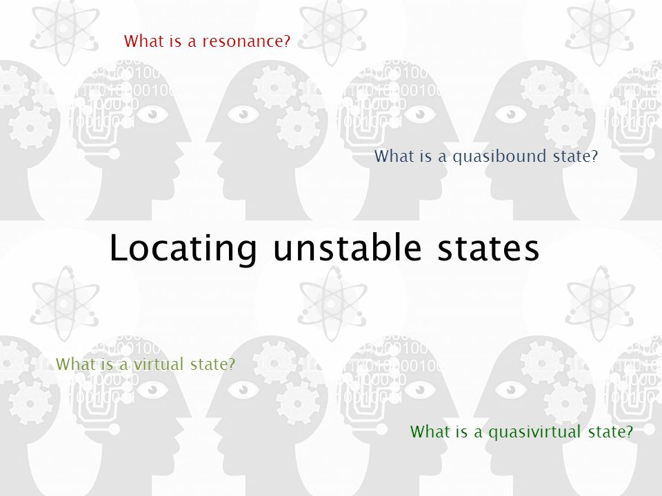 What is a resonance. What is a quasibound state. What is a virtual state.