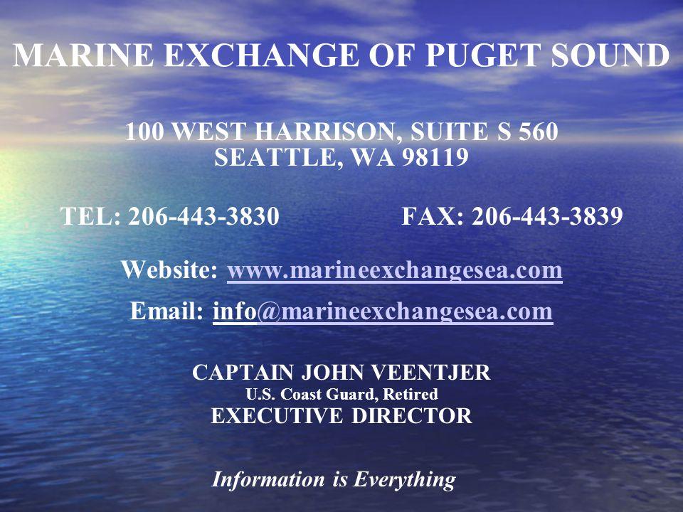 MARINE EXCHANGE OF PUGET SOUND 100 WEST HARRISON, SUITE S 560 SEATTLE, WA 98119 TEL: 206-443-3830FAX: 206-443-3839 Website: www.marineexchangesea.comwww.marineexchangesea.com Email: info@marineexchangesea.com@marineexchangesea.com CAPTAIN JOHN VEENTJER U.S.