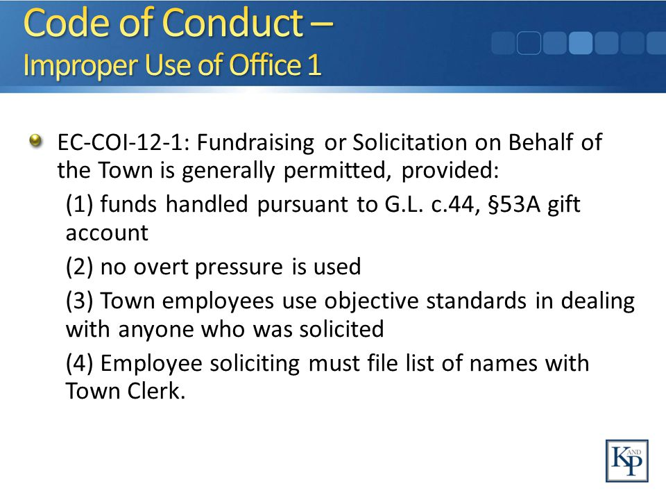 EC-COI-12-1: Fundraising or Solicitation on Behalf of the Town is generally permitted, provided: (1) funds handled pursuant to G.L.