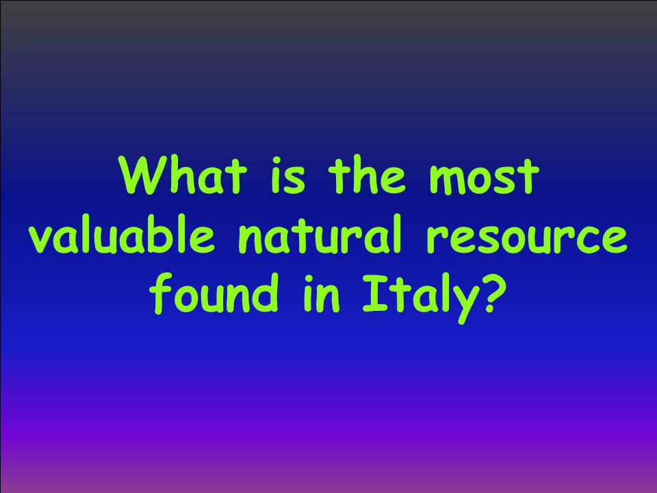 What is the most valuable natural resource found in Italy