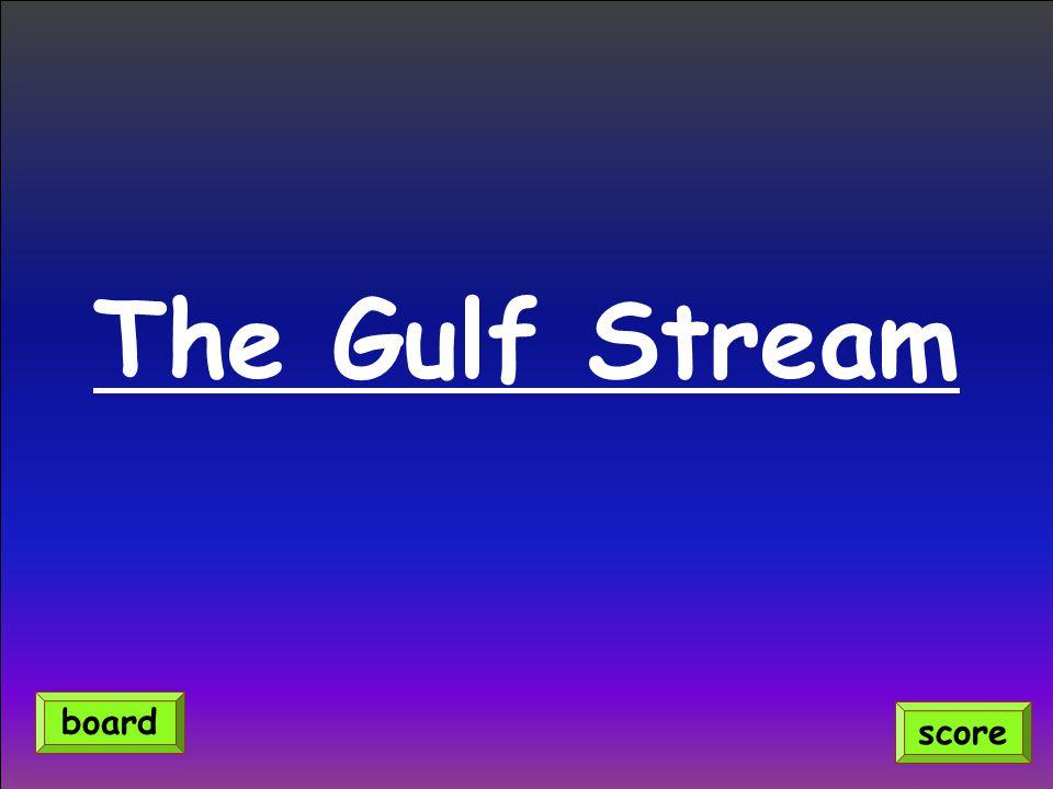 The Gulf Stream score board