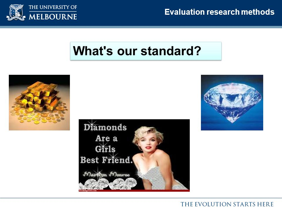 Evaluation research methods What s our standard