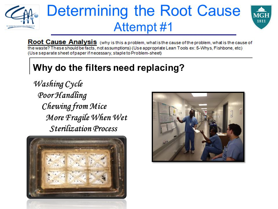 Determining the Root Cause Attempt #1 Why do the filters need replacing.