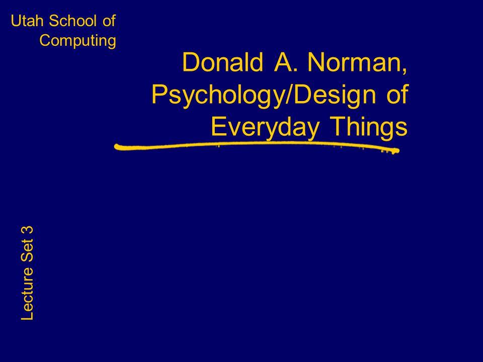 Utah School of Computing Preliminaries II CS5540 Human Computer Interfaces Rich Riesenfeld Fall 2011 Lecture Set 3