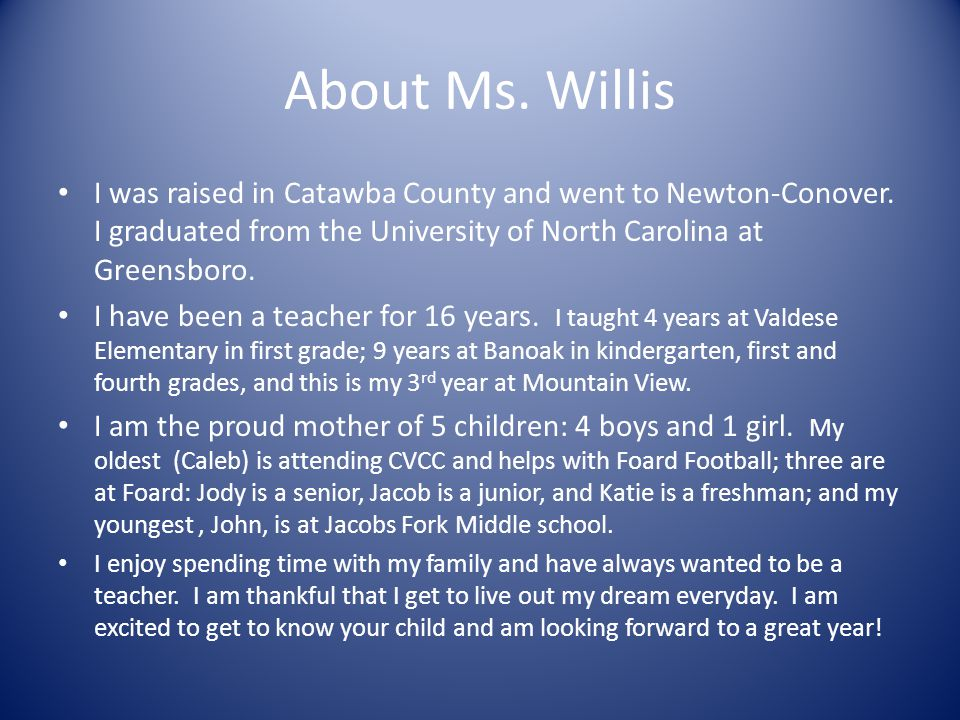 About Ms.Willis I was raised in Catawba County and went to Newton-Conover.