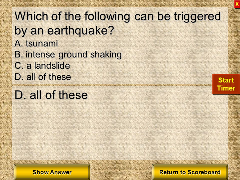 What kind of earthquake waves stretch and compress rocks? A. surface B. primary C. secondary D. pressure B. primary Return to Scoreboard Return to Sco
