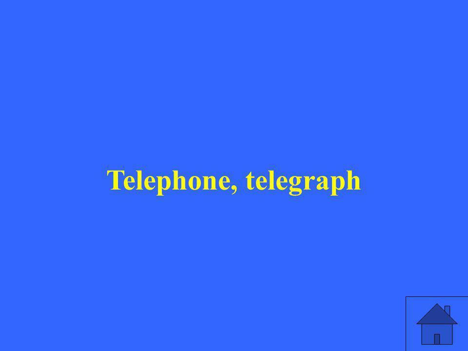 Telephone, telegraph