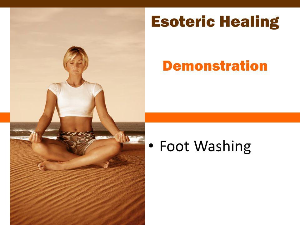 Esoteric Healing Demonstration Foot Washing