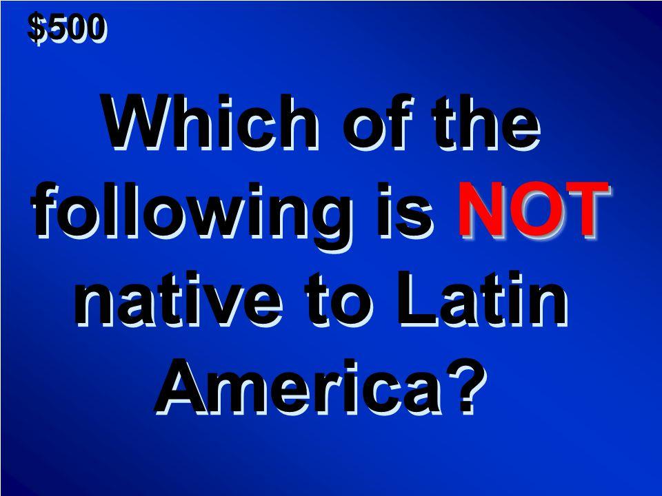 $400 A.Slaves B.Spanish-born Creoles C.Wealthy Landowners D.Conquistadores A.Slaves B.Spanish-born Creoles C.Wealthy Landowners D.Conquistadores Scores