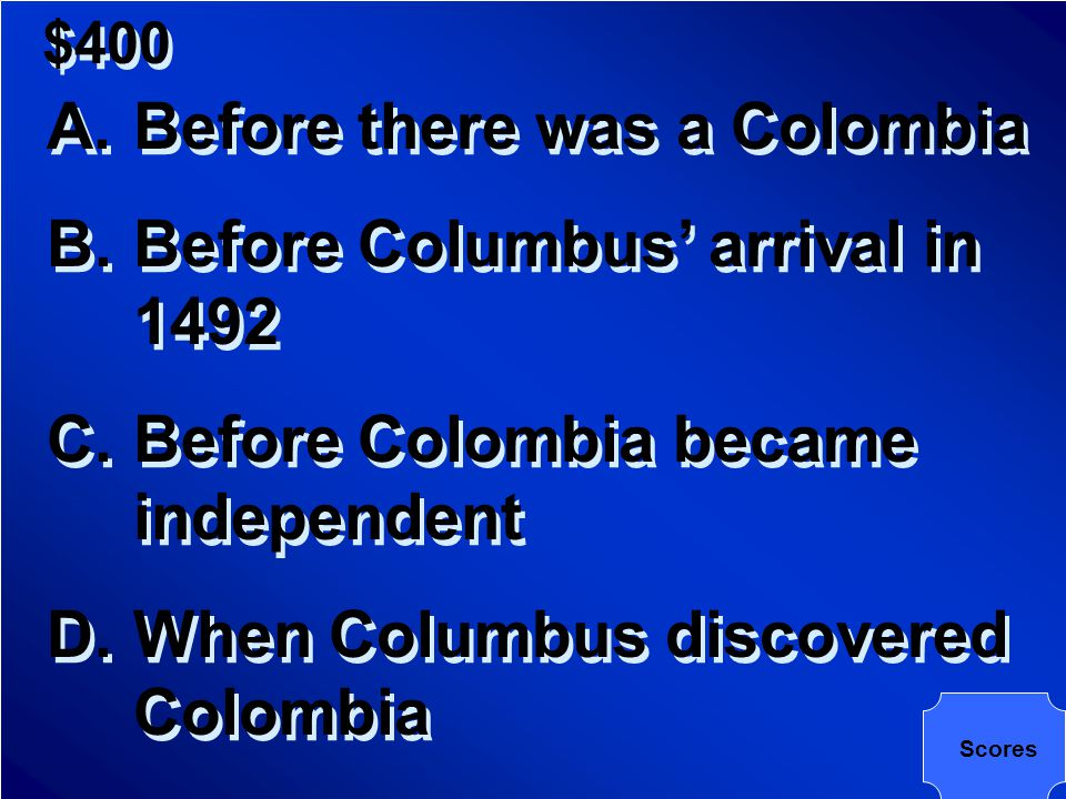 $400 What is meant by Pre- Columbian