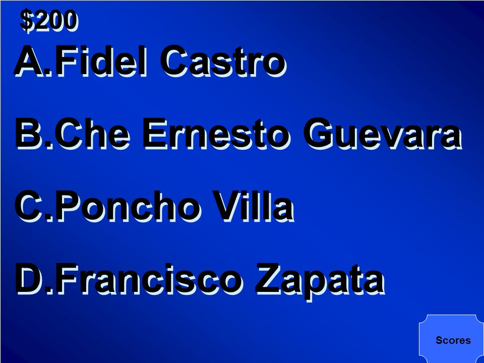$200 A.Argentina B.Bolivia C.Chile D.Dominican Republic A.Argentina B.Bolivia C.Chile D.Dominican Republic Scores