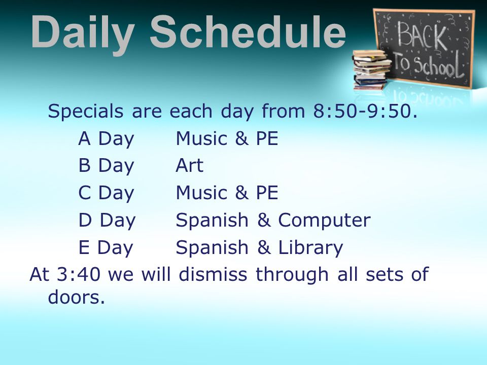 Daily Schedule Specials are each day from 8:50-9:50.
