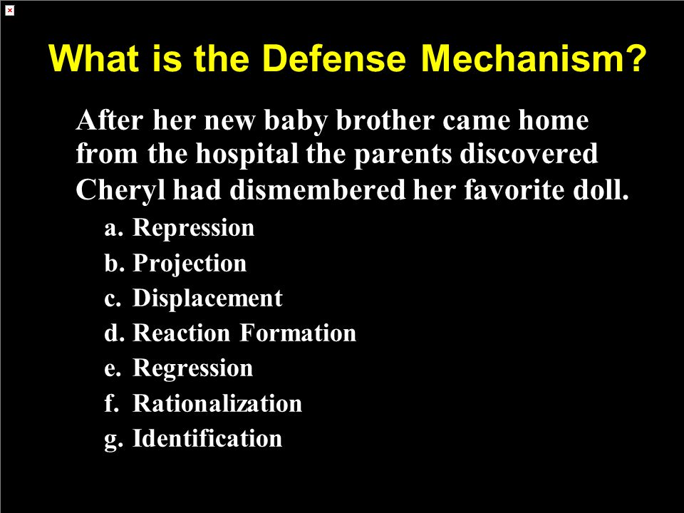 What is the Defense Mechanism? After her new baby brother came home from the hospital the parents discovered Cheryl had dismembered her favorite doll.