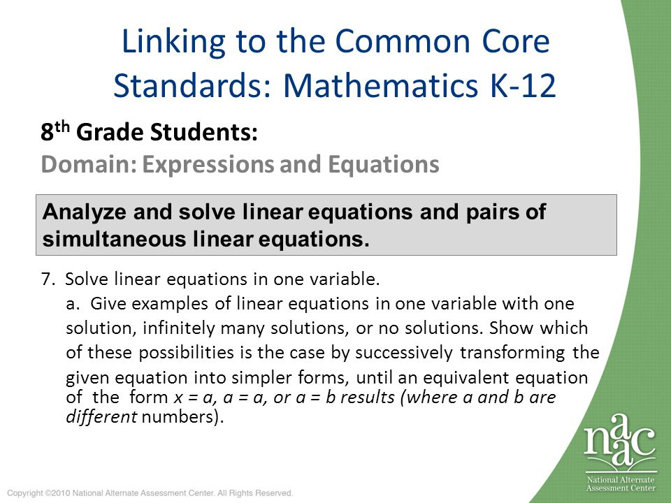 Linking to the Common Core Standards: Mathematics K-12 8 th Grade Students: Domain: Expressions and Equations 7.