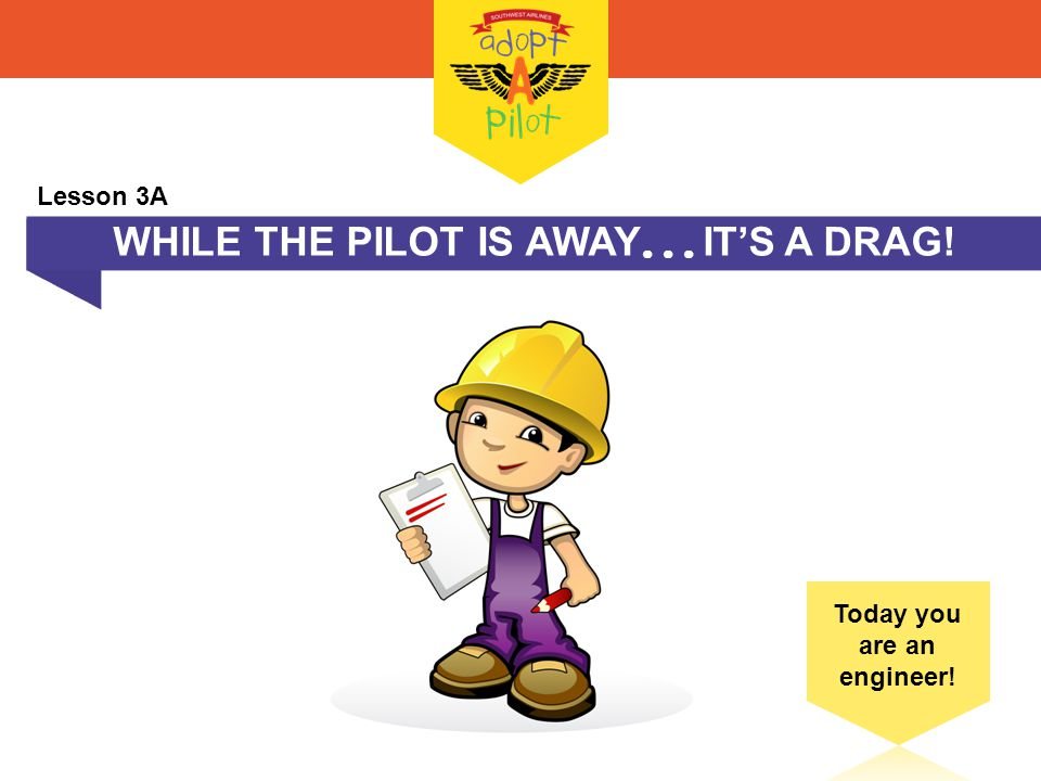 WHILE THE PILOT IS AWAY  IT'S A DRAG! Lesson 3A