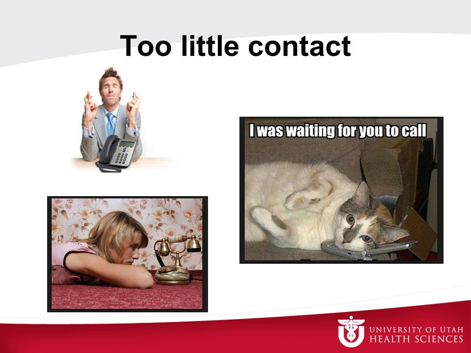 Too little contact