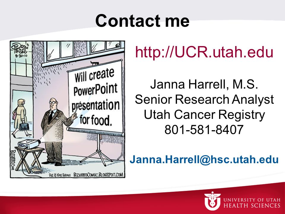Contact me http://UCR.utah.edu Janna Harrell, M.S.