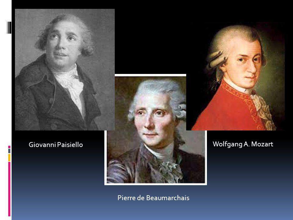 Pierre de Beaumarchais Wolfgang A. Mozart Giovanni Paisiello