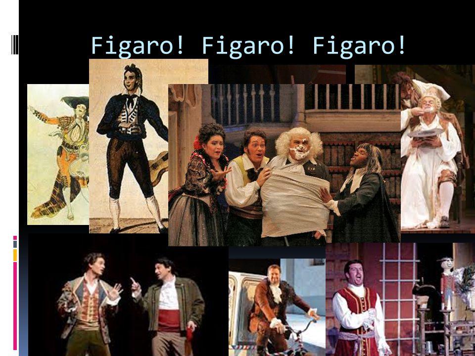 Figaro! Figaro! Figaro!