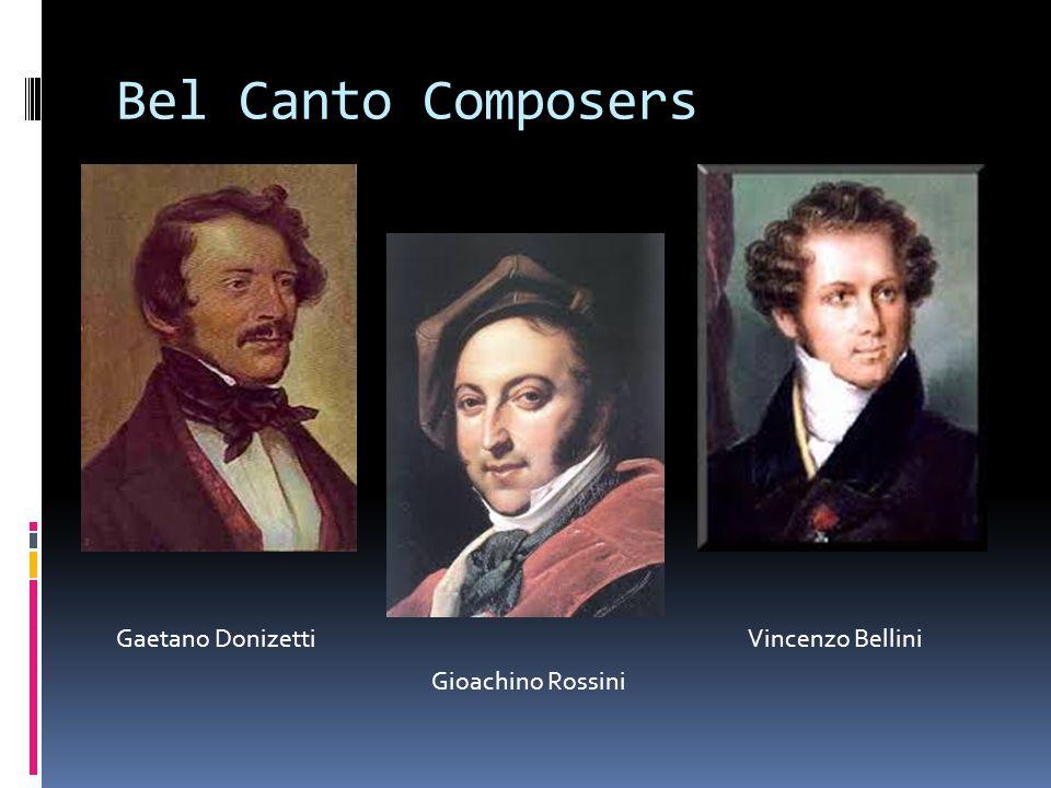 Bel Canto Composers Gaetano Donizetti Gioachino Rossini Vincenzo Bellini