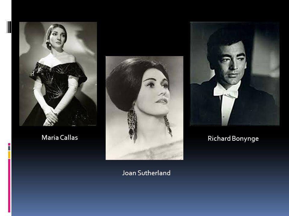 Richard Bonynge Joan Sutherland Maria Callas