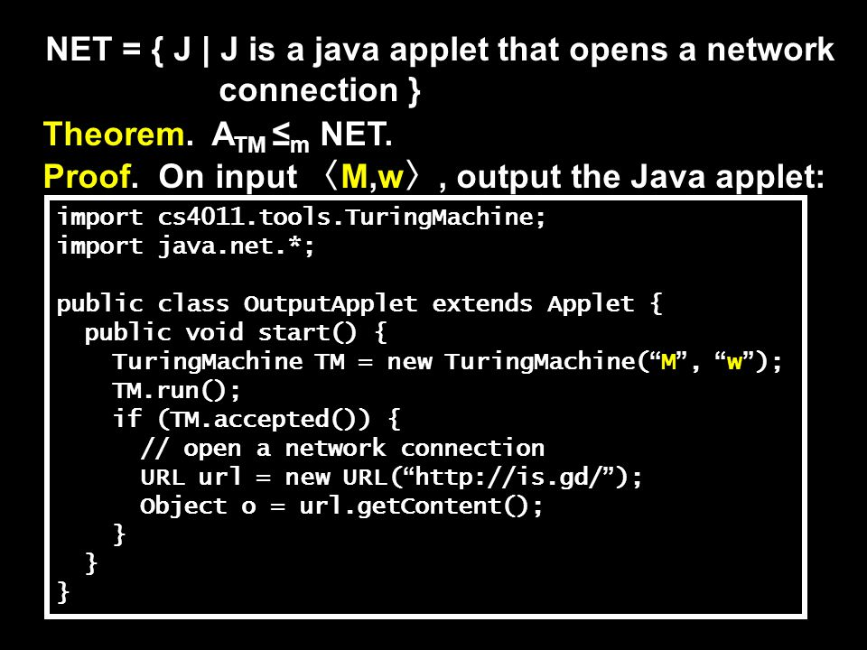 NET = { J | J is a java applet that opens a network connection } Theorem.