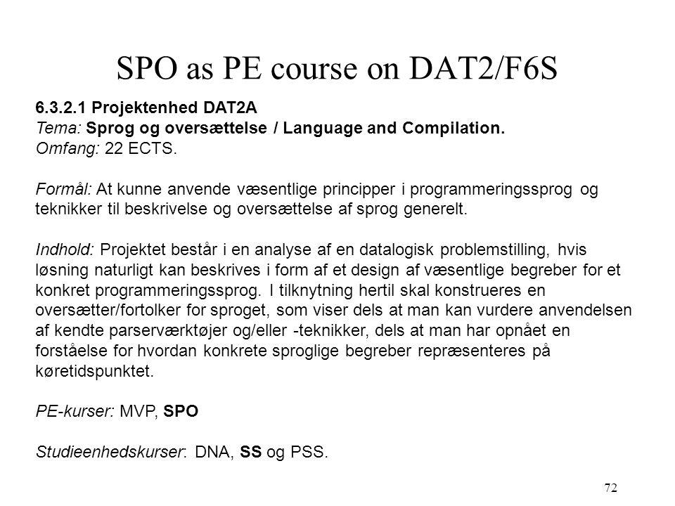72 SPO as PE course on DAT2/F6S 6.3.2.1 Projektenhed DAT2A Tema: Sprog og oversættelse / Language and Compilation.