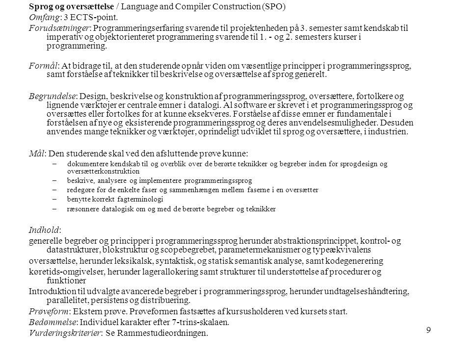 9 Sprog og oversættelse / Language and Compiler Construction (SPO) Omfang: 3 ECTS-point.