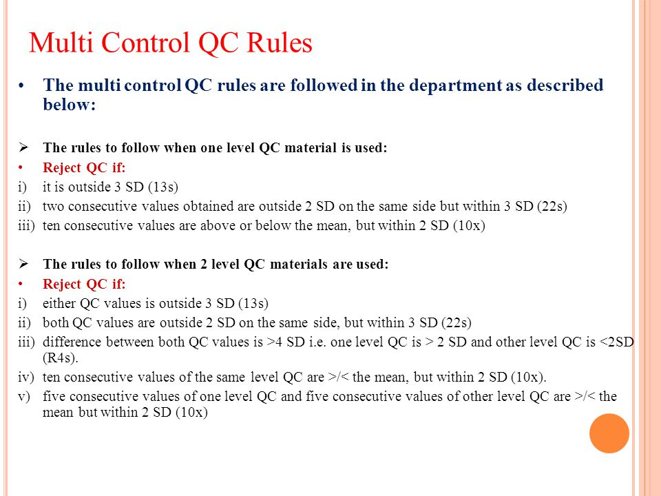 Multi Control QC Rules The multi control QC rules are followed in the department as described below:  The rules to follow when one level QC material