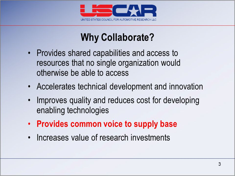 Why Collaborate? Provides shared capabilities and access to resources that no single organization would otherwise be able to access Accelerates techni