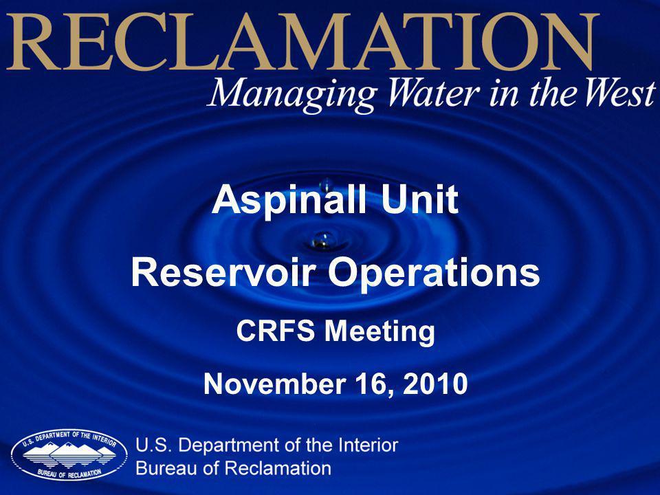 Aspinall Unit Reservoir Operations CRFS Meeting November 16, 2010