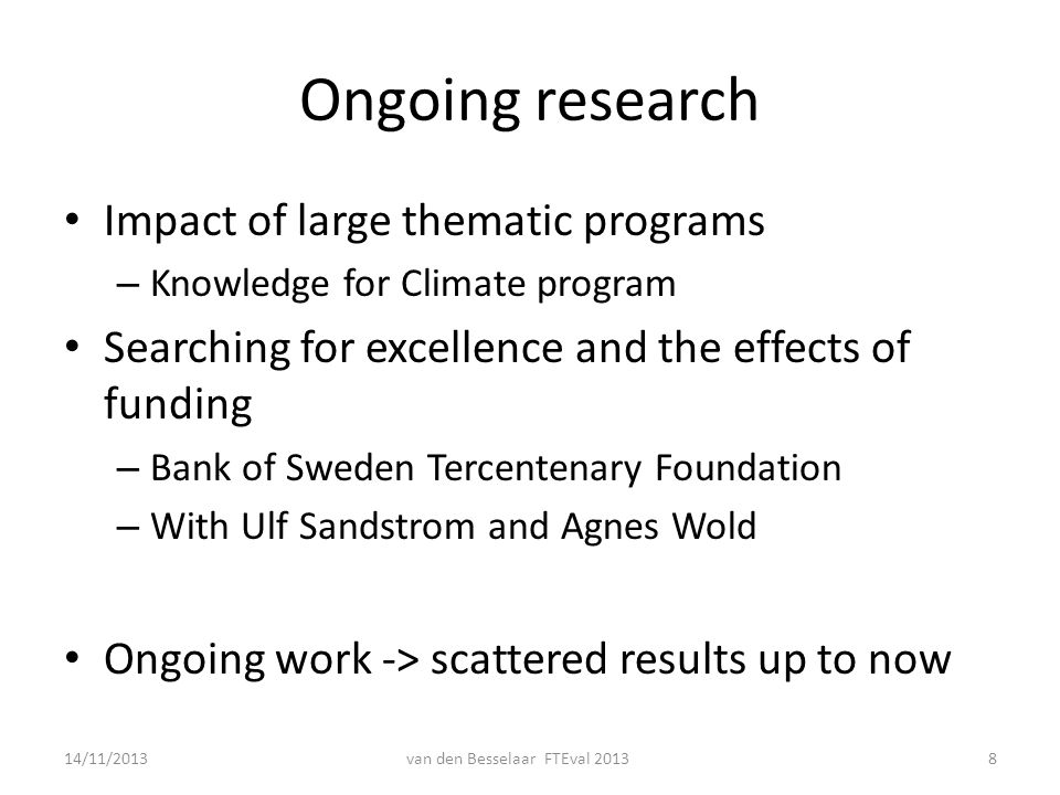 Ongoing research Impact of large thematic programs – Knowledge for Climate program Searching for excellence and the effects of funding – Bank of Swede