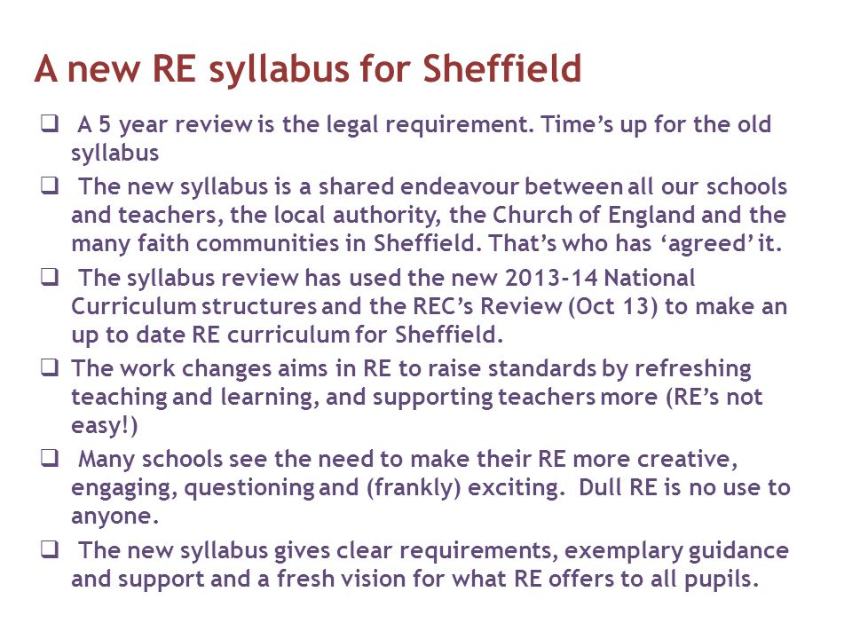 A new RE syllabus for Sheffield  A 5 year review is the legal requirement.